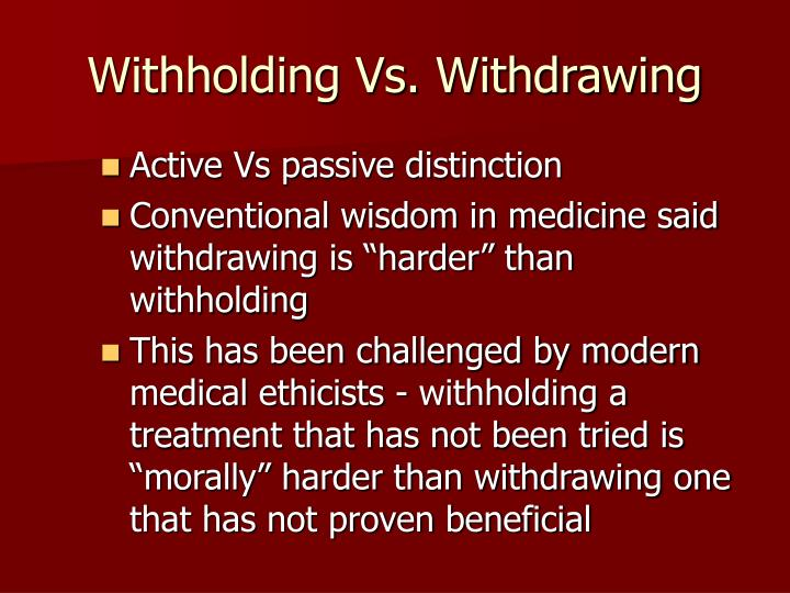 Withholding Vs. Withdrawing