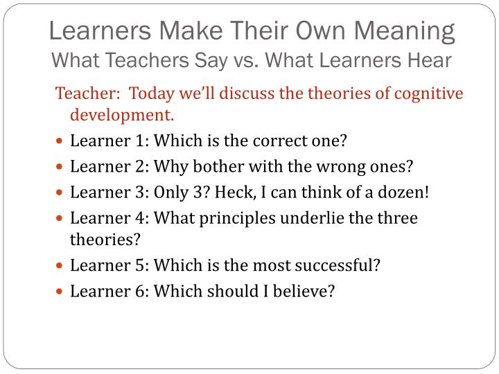Learners Make Their Own Meaning