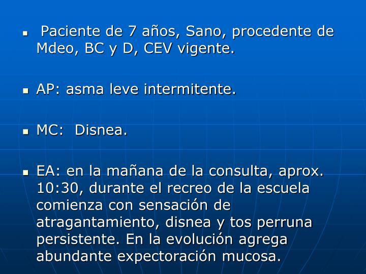 Paciente de 7 años, Sano, procedente de Mdeo, BC y D, CEV vigente.