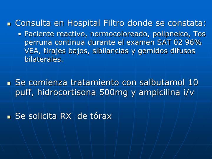 Consulta en Hospital Filtro donde se constata: