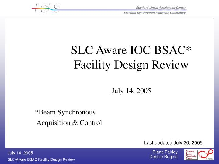 Slc aware ioc bsac facility design review july 14 2005