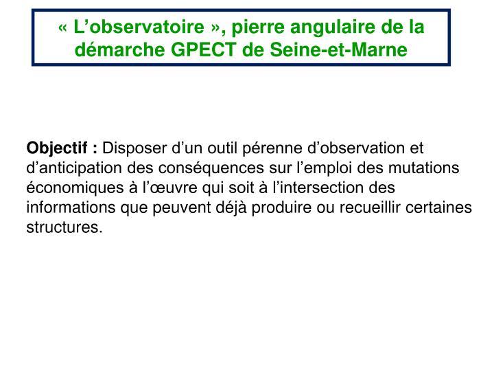 «L'observatoire», pierre angulaire de la démarche GPECT de Seine-et-Marne