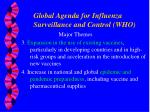 global agenda for influenza surveillance and control who1