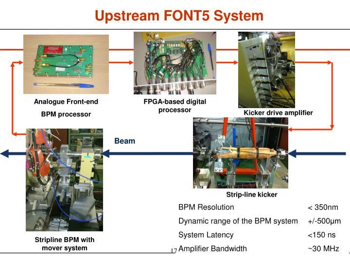 Upstream FONT5 System