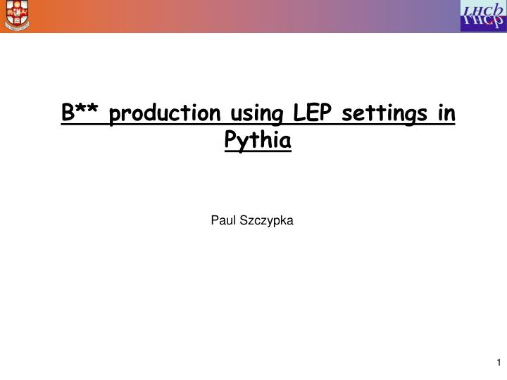 B production using lep settings in pythia