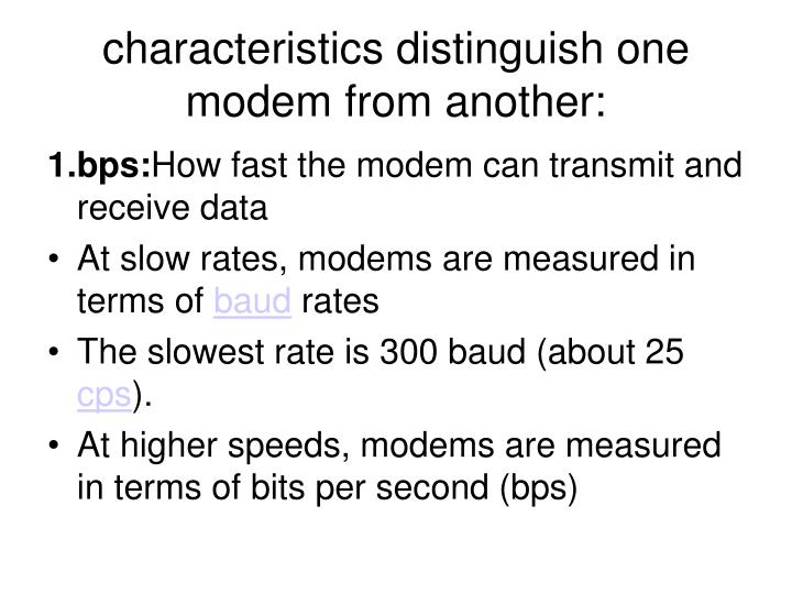 characteristics distinguish one modem from another:
