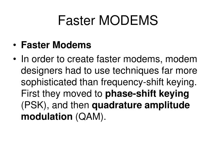 Faster MODEMS