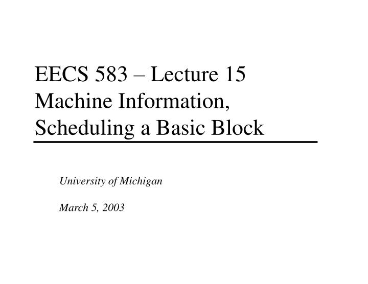 EECS 583 – Lecture 15