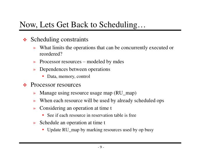 Now, Lets Get Back to Scheduling…