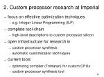 2 custom processor research at imperial