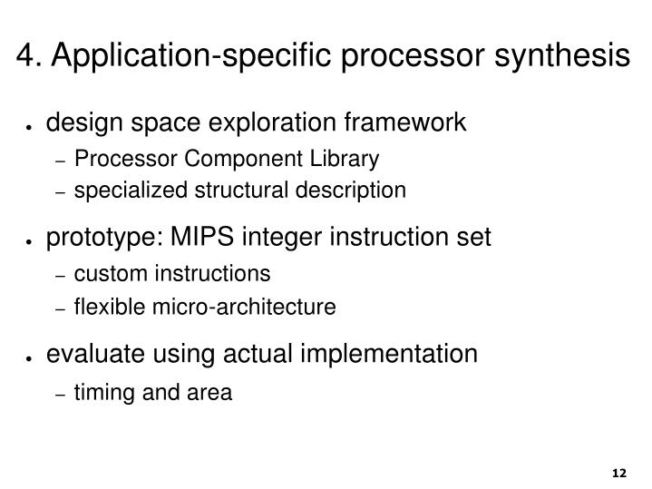 4. Application-specific processor synthesis