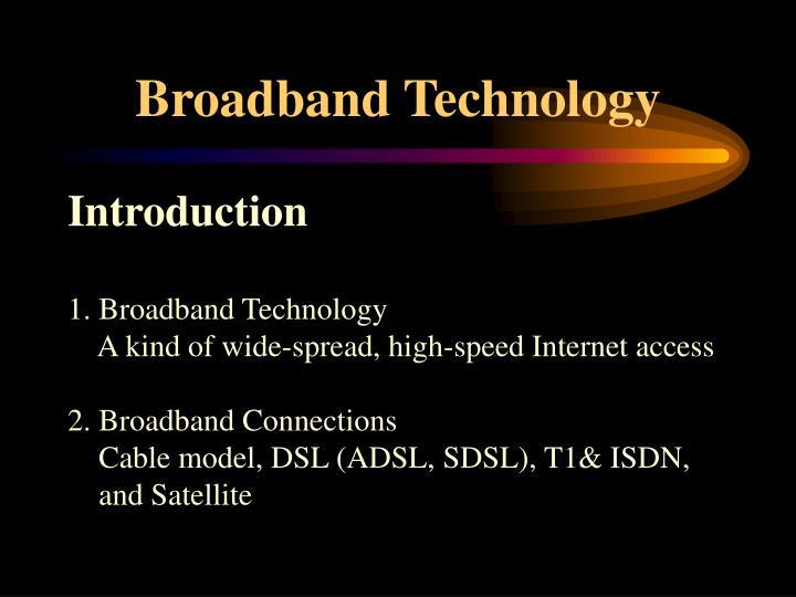 Broadband Technology