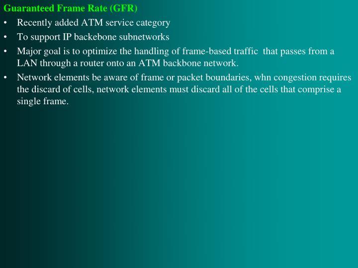 Guaranteed Frame Rate (GFR)