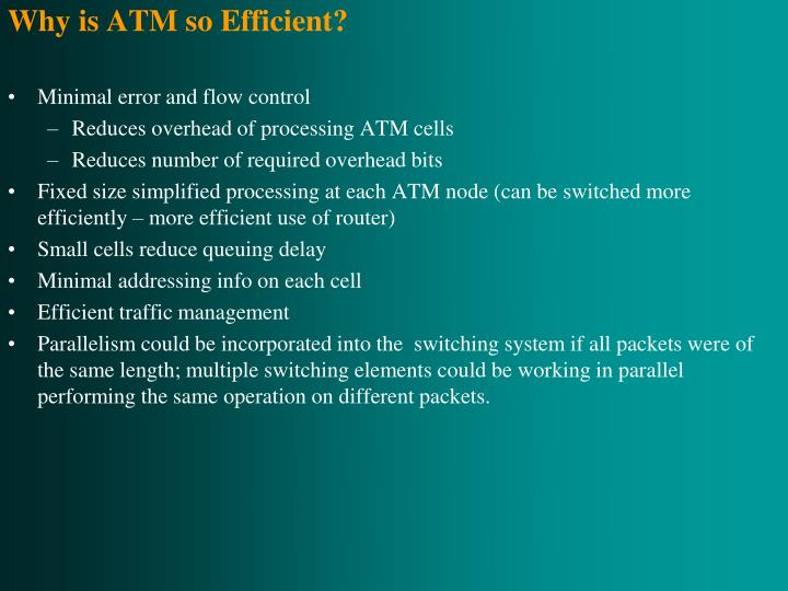 Why is ATM so Efficient?