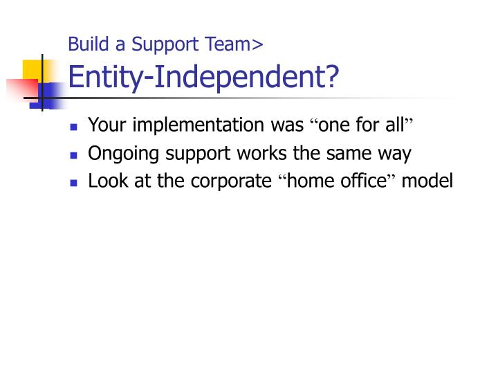 Build a Support Team>