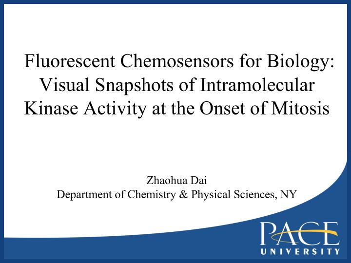 Fluorescent Chemosensors for Biology: Visual Snapshots of Intramolecular Kinase Activity at the Onse...