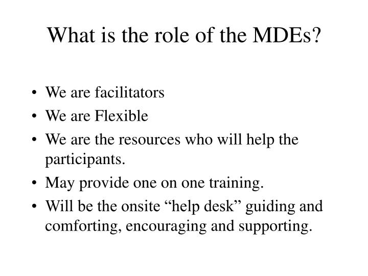 What is the role of the MDEs?