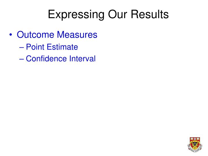 Expressing Our Results