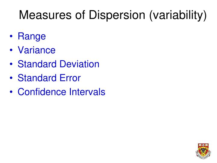 Measures of Dispersion (variability)