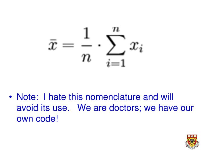 Note:  I hate this nomenclature and will avoid its use.   We are doctors; we have our own code!
