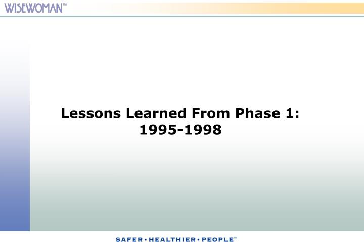 Lessons Learned From Phase 1: