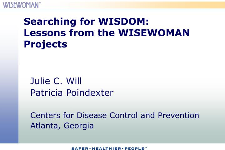 Searching for WISDOM: Lessons from the WISEWOMAN Projects