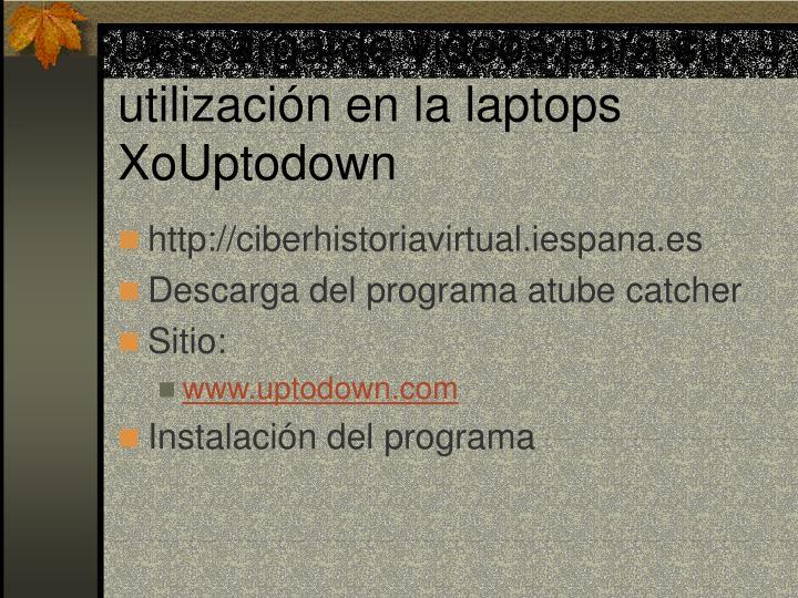 Descarga de videos para su utilización en la laptops XoUptodown