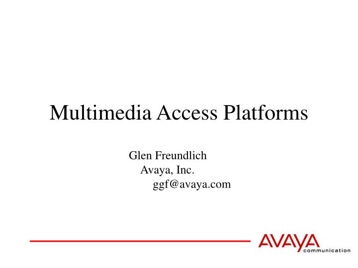 Multimedia access platforms