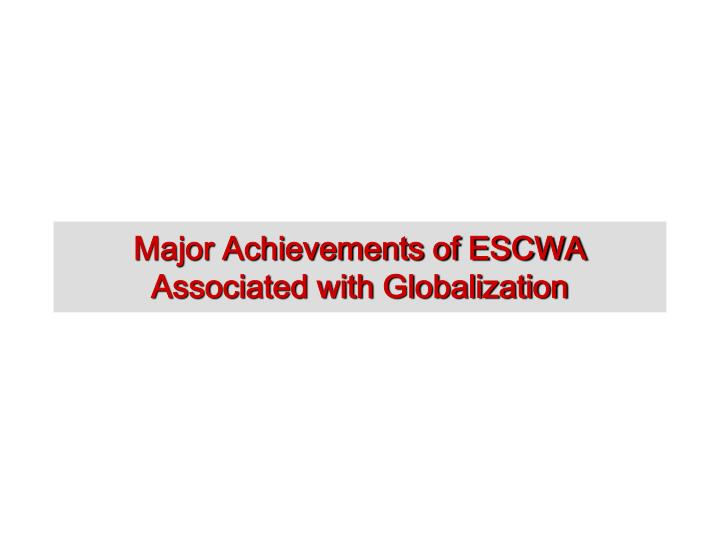 Major Achievements of ESCWA Associated with Globalization