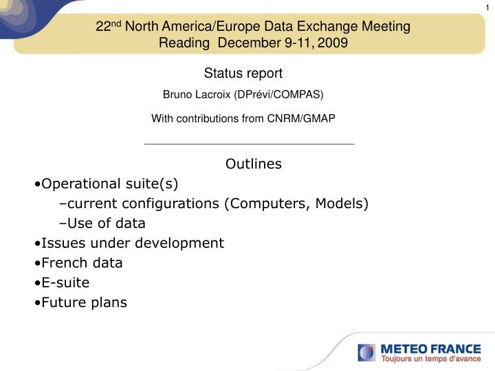 22 nd north america europe data exchange meeting reading december 9 11 2009