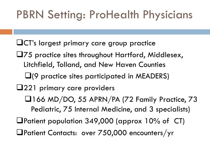 PBRN Setting: ProHealth Physicians