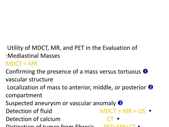 Utility of MDCT, MR, and PET in the Evaluation of Mediastinal Masses