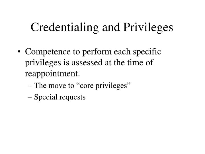 Credentialing and Privileges