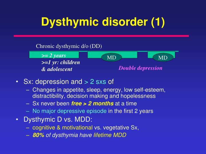 Dysthymic disorder (1)