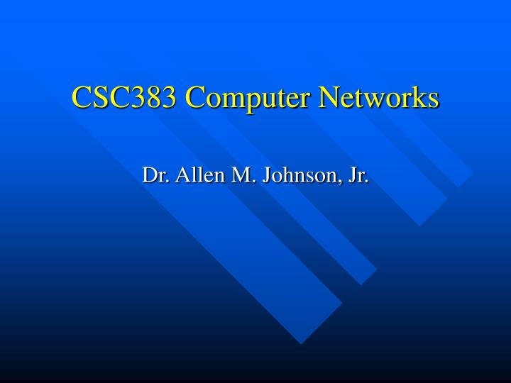 CSC383 Computer Networks
