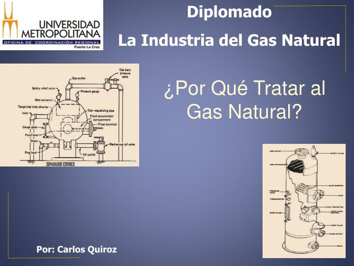 Por qu tratar al gas natural