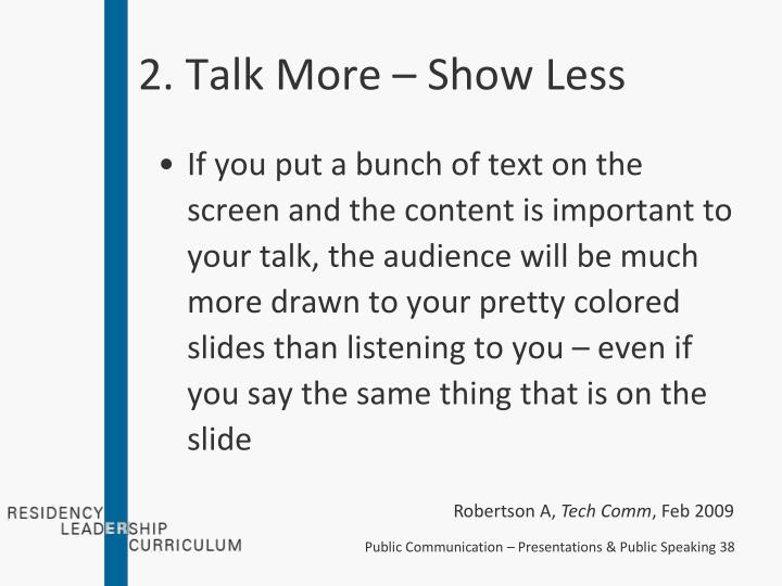 2. Talk More – Show Less