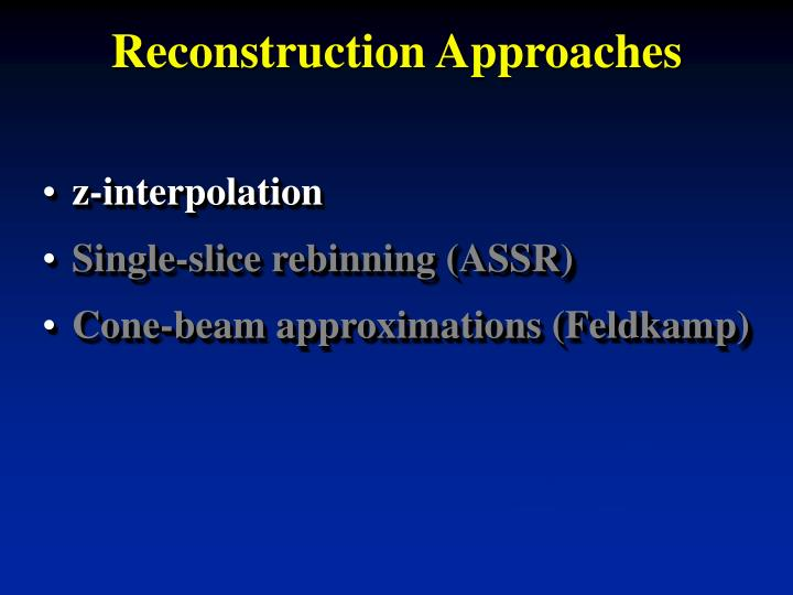 Reconstruction Approaches