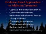 evidence based approaches to addiction treatment
