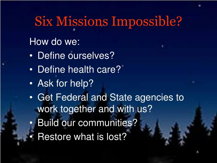 Six Missions Impossible?