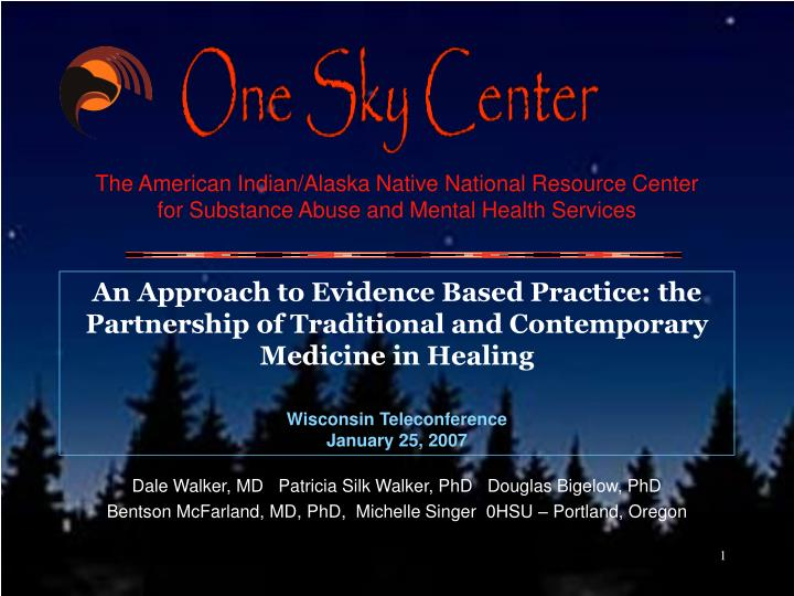 The American Indian/Alaska Native National Resource Center for Substance Abuse and Mental Health Ser...