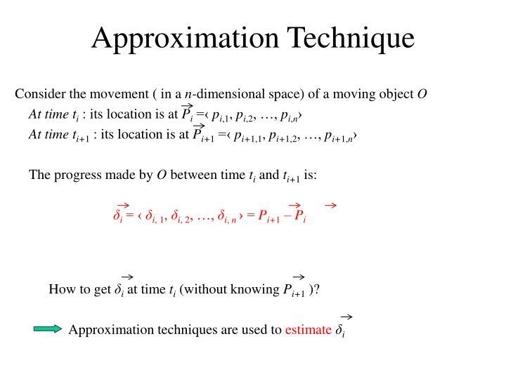 Approximation Technique
