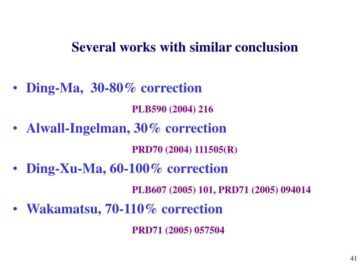Several works with similar conclusion