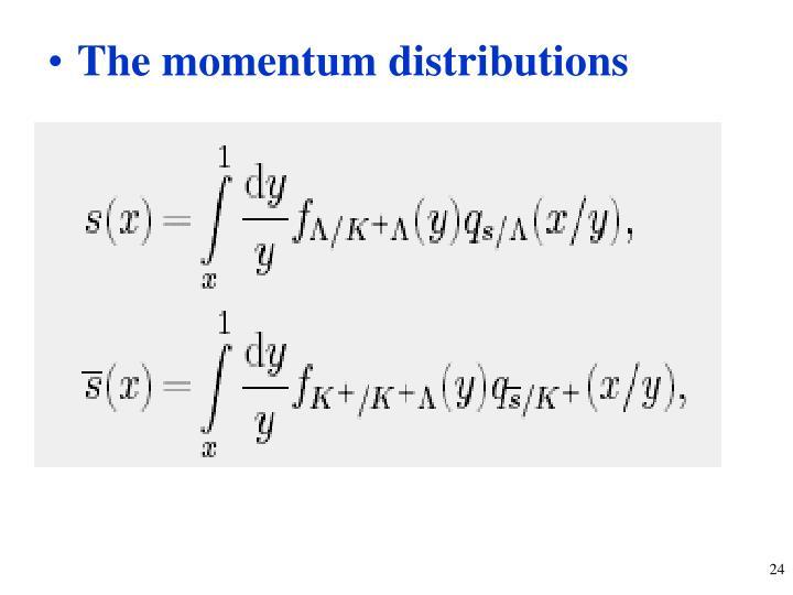 The momentum distributions