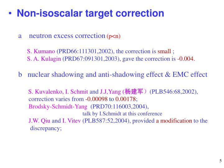 Non-isoscalar target correction