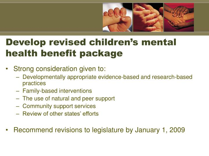 Develop revised children's mental health benefit package