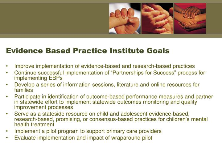Evidence Based Practice Institute Goals