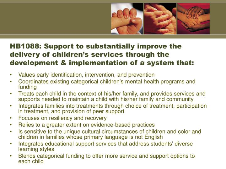 HB1088: Support to substantially improve the delivery of children's services through the development & implementation of a system that: