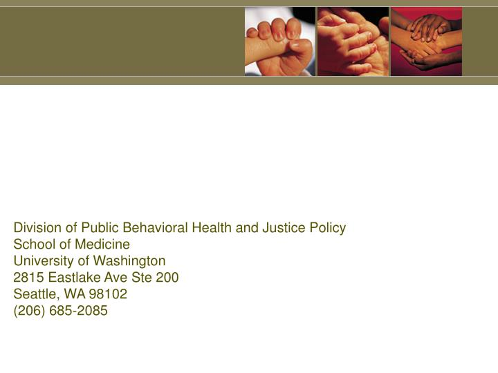 Division of Public Behavioral Health and Justice Policy