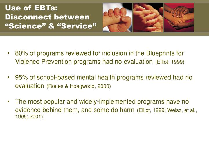 "Use of EBTs: Disconnect between ""Science"" & ""Service"""
